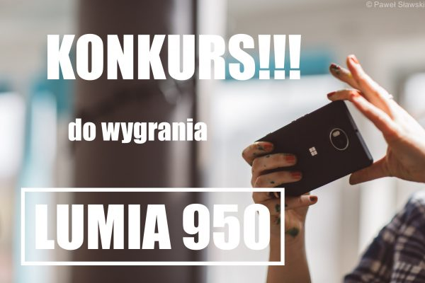 Konkurs: do wygrania Lumia 950